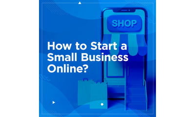 How to Start a Small Business Online