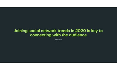 Joining Social Network Trends in 2020 is Key to Connecting with the Audience