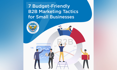 7 Budget-Friendly B2B Marketing Tactics for Small Businesses