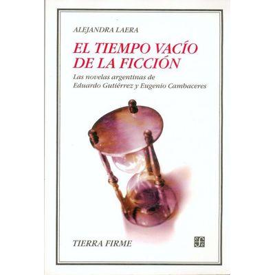 El tiempo vacío de la ficción. Las novelas argentinas de Eduardo Gutiérrez y Eugenio Cambaceres
